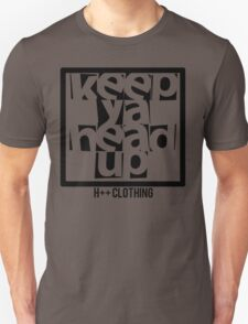 KEEP YOUR HEAD UP H++ CLOTHING Unisex T-Shirt