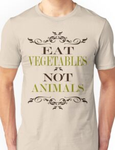 Eat Vegetables Not Animals T-Shirt