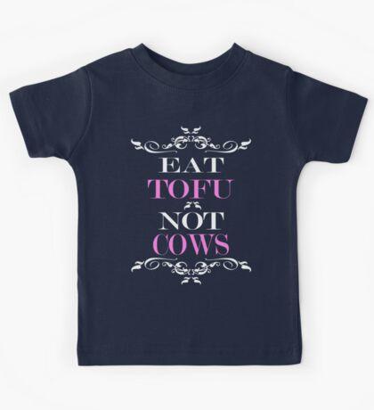 Eat Tofu Not Cows Kids Tee