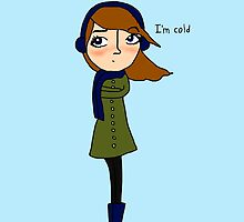 I'm cold by loveybusiness