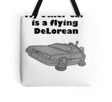 My other car is a flying DeLorean (glowing) Tote Bag
