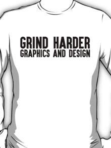 Grind Harder - Graphics and Design (BLK) T-Shirt