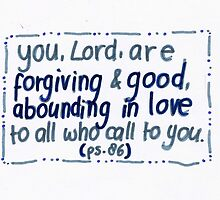 Psalm 86: Forgiving & good by countedhairs