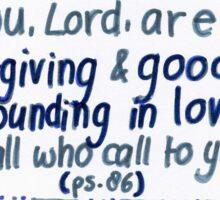 Psalm 86: Forgiving & good Sticker