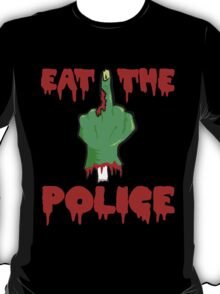 Eat the police T-Shirt