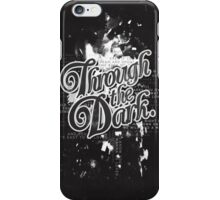 Through the Dark iPhone Case/Skin