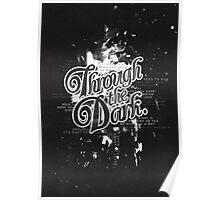 Through the Dark Poster