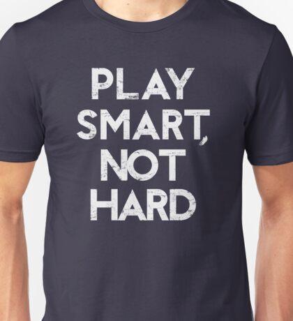 PLAY SMART, NOT HARD T-shirt / Phone case / More Unisex T-Shirt