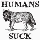Humans Suck by mobii