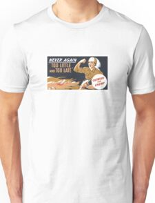 Too Little And Too Late -- WWII Poster Unisex T-Shirt