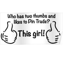 Who Likes to Pin Trade? This Girl! Poster