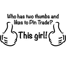 Who Likes to Pin Trade? This Girl! Photographic Print