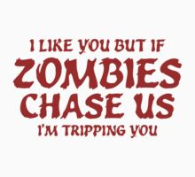 If Zombies Chase Us I'm Tripping You by FunniestSayings