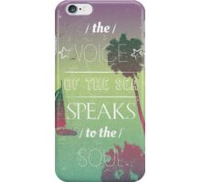The voice of the sea summer quote iPhone Case/Skin
