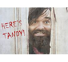 HERE'S TANDY! Last Man On Earth Phil Miller The Shining Spoof Photographic Print
