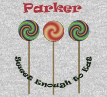"""Parker ,Sweet Enough to Eat..."" Kids Tee"