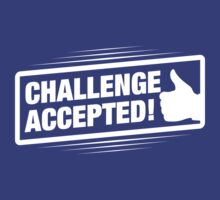 Challenge Accepted! by KRDesign