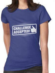 Challenge Accepted! Womens Fitted T-Shirt