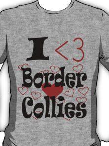 I <3 Border Collies T-Shirt
