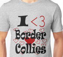 I <3 Border Collies Unisex T-Shirt