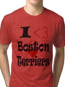I <3 Boston Terriers Tri-blend T-Shirt