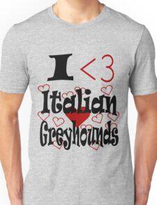 I <3 Italian Greyhounds Unisex T-Shirt