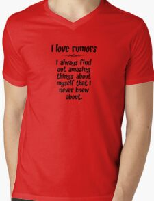 I love rumors. I always find out amazing things about myself that I never knew about. Mens V-Neck T-Shirt