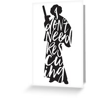 Don't Rescue Me Greeting Card