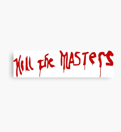 Kill The Masters - Game Of Thrones Canvas Print