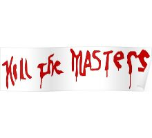 Kill The Masters - Game Of Thrones Poster