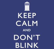 Keep Calm and Don't Blink by mechantefille