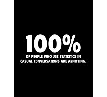 Statistics In Casual Conversation  Photographic Print
