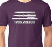 I work with pens T-Shirt