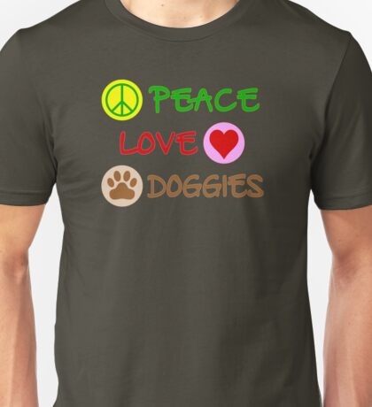 Peace-Love-Doggies Unisex T-Shirt