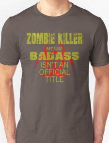 badass zombie killer  T-Shirt