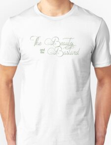 The Beauty and the Bastard T-Shirt