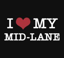 I Love My MID-LANE  [Black] by aihin