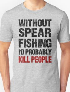 Funny Spear Fishing Shirt T-Shirt