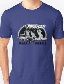 faster pussycat! kill! kill! Unisex T-Shirt