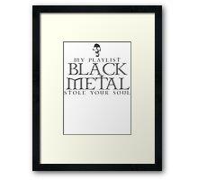 Black Metal Playlist Framed Print