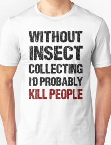 Funny Insect Collecting Shirt T-Shirt