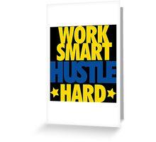 Work Smart Hustle Hard- GSW Greeting Card