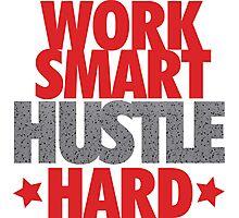 Work Smart Hustle Hard- Speckled Photographic Print