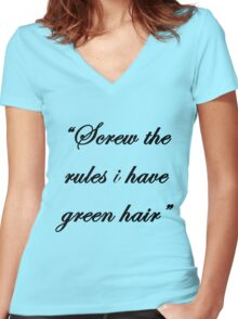 """""""Screw the rules, i have green hair"""" Women's Fitted V-Neck T-Shirt"""