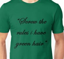 """Screw the rules, i have green hair"" Unisex T-Shirt"