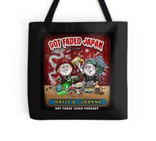 GOT FADED JAPAN PODCAST Tote Bag