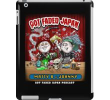 GOT FADED JAPAN PODCAST iPad Case/Skin