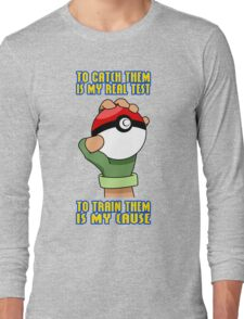 Pokemon - To Train Them Is My Cause Long Sleeve T-Shirt
