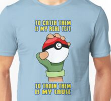Pokemon - To Train Them Is My Cause Unisex T-Shirt