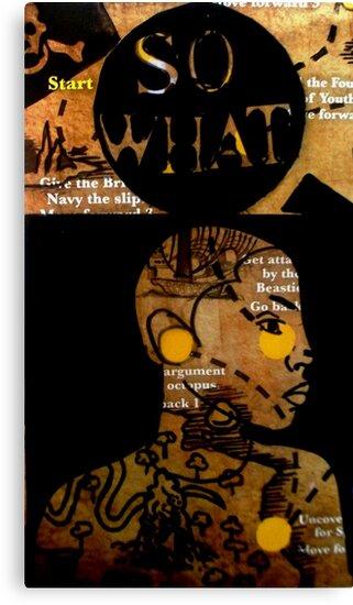 """SO WHAT by Belinda """"BillyLee"""" NYE (Printmaker)"""